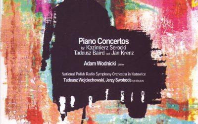 Piano Concertos by Kazimierz Serocki, Tadeusz Baird and Jan Krenz