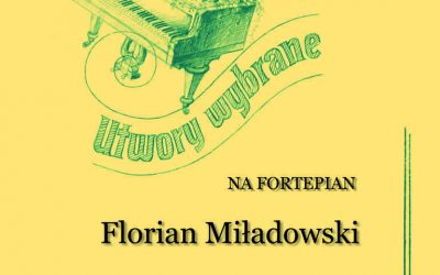 Miładowski – Selected Piano Works