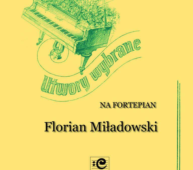 Miładowski – Selected Piano Works