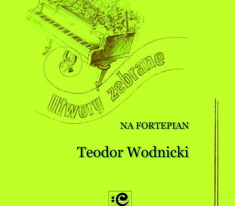 Wodnicki – Collected Works for Piano