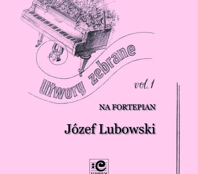 Lubowski – Collected works for Piano, Vol. 1