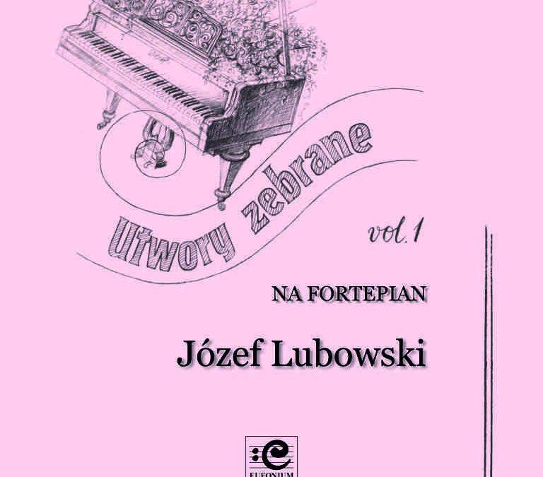 Lubowski – Utwory zebrane na fortepian vol. 1