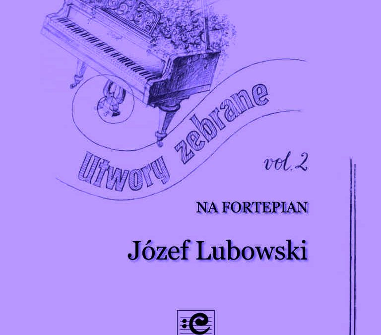 Lubowski – Collected Works for Piano, Vol. 2