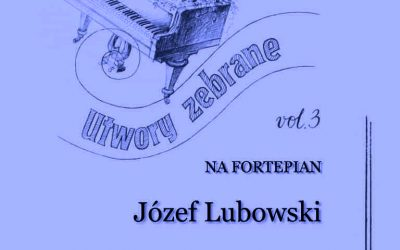Lubowski – Collected Works for Piano, Vol. 3