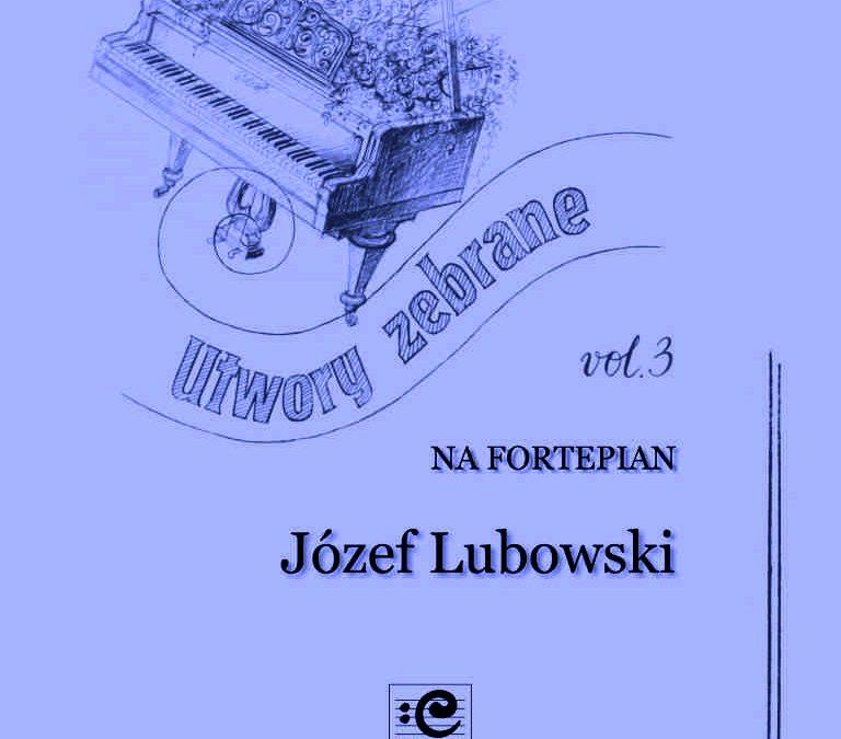 Lubowski – Utwory zebrane na fortepian vol. 3
