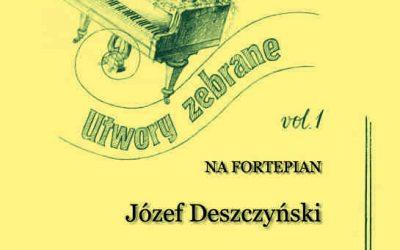 Deszczyński – Utwory zebrane na fortepian vol. 1