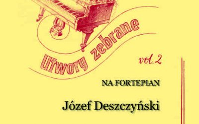 Deszczyński – Collected Works for Piano, Vol.2