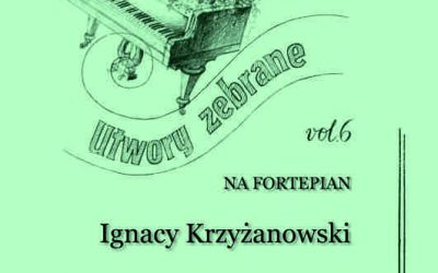 Krzyżanowski – Collected Works for Piano, Vol. 6
