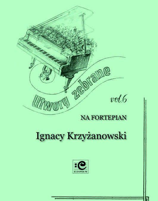 Krzyżanowski – Utwory zebrane na fortepian vol. 6 – Krakowiaki