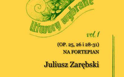 Zarębski – Utwory wybrane na fortepian vol. 1