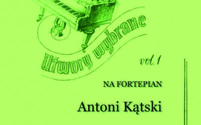 Kątski (Kontski) – Utwory wybrane na fortepian vol. 1