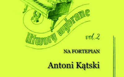 Kątski (Kontski) – Utwory wybrane na fortepian vol. 2