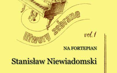 Niewiadomski – Utwory zebrane na fortepian vol. 1