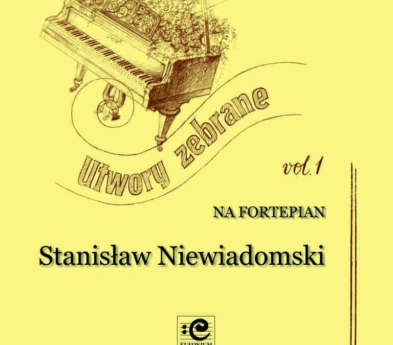Niewiadomski – Collected Works for Piano, Vol. 1