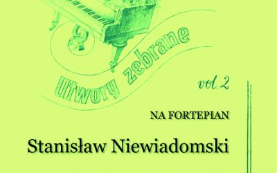 Niewiadomski – Collected Works for Piano, Vol. 2