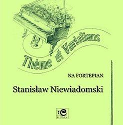 Niewiadomski – Thème et variations na fortepian