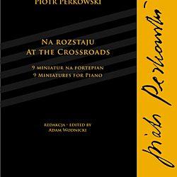 Perkowski – Na rozstaju – 9 miniatur na fortepian