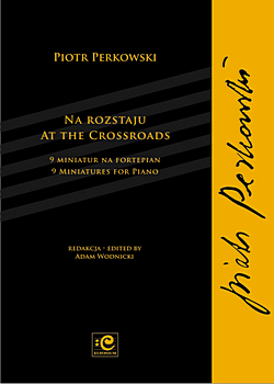 Perkowski – At the Crossroads, 9 miniatures for Piano
