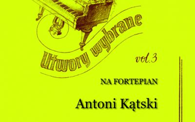 Kątski (Kontski) – Utwory wybrane na fortepian vol. 3